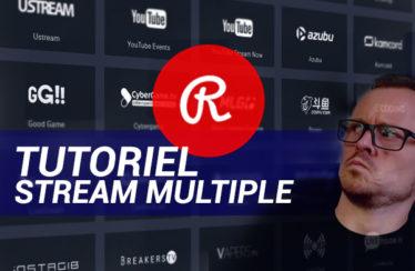 Tutoriel Streaming : Comment diffuser sur plusieurs plateformes en même temps ? (Twitch / Youtube)