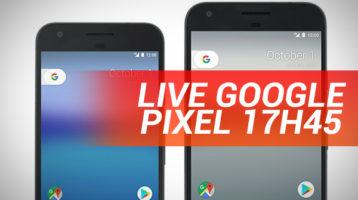 Live : Google Pixels @ 17h45 !