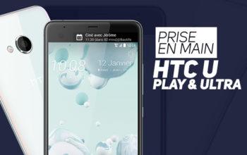 Vidéo : HTC U Play et Ultra : prise en main et premières impressions